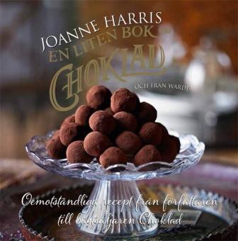 En liten bok om Choklad - Oemotståndliga recept från författaren till bästsäljaren Choklad