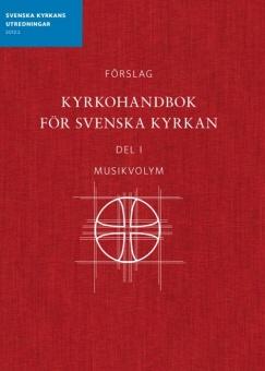 Förslag Kyrkohandbok för Svenska kyrkan, del 1, Musikvolym - 2012:2