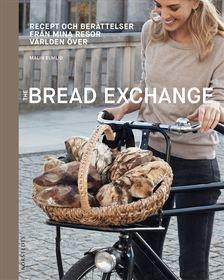 Bread Exchange: Recept och berättelser från mina resor världen över