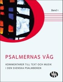 Psalmernas väg Band 1 - Kommentar till text och musik i Den svenska psalmboken