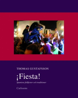 Fiesta! Spaniens folkfester och traditioner