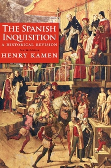 Spanish Inquisition: A Historical Revision (4th ed)