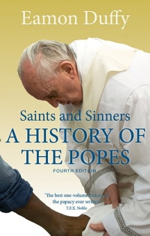 Saints and Sinners: A History of the Popes - Fourth Edition