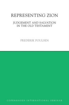 Representing Zion: Judgement and Salvation in the Old Testament (Copenhagen International Seminar)