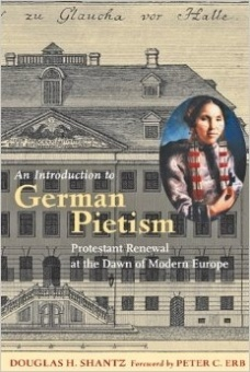Introduction to German Pietism: Protestant Renewal at the Dawn of Modern Europe