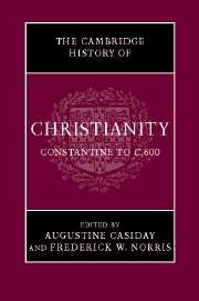 Cambridge History of Christianity: Constantine to c. 600, Vol 2