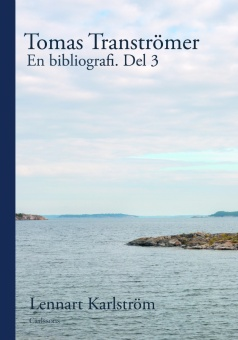 Tomas Tranströmer: En bibliografi. Del 3