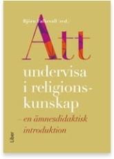 Att undervisa i religionskunskap - en ämnesdidaktisk introduktion