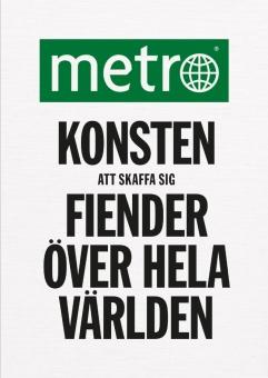 Metro - Konsten att skaffa sig fiender över hela världen