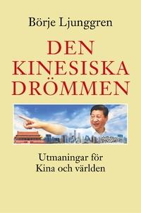 Den kinesiska drömmen: Utmaningar för Kina och världen
