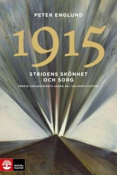 1915 Stridens skönhet och sorg: Första världskrigets andra år i 108 korta