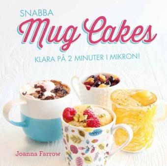Snabba Mug Cakes - klara på några minuter i mikron