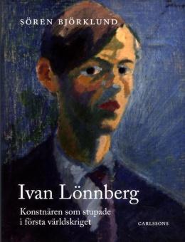 Ivan Lönnberg Konstnären som stupade i första världskriget