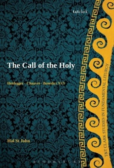 Call of the Holy: Heidegger - Chauvet - Benedict XVI