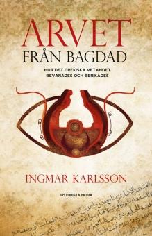 Arvet från Bagdad: Hur det grekiska vetandet bevarades och berikades