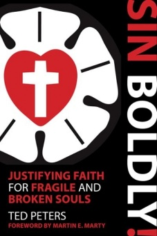 Sin Boldly: Justifying Faith for Fragile and Broken Souls