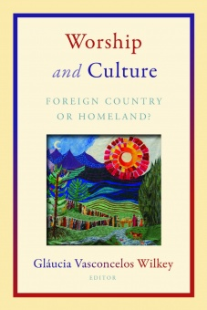 Worship and Culture: Foreign Country or Homeland?