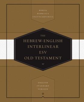 The Hebrew-English Interlinear ESV Old Testament - English Standard Version