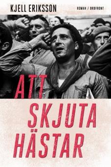 Att skjuta hästar: En roman om spanska inbördeskriget