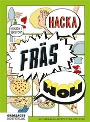 Hacka, fräs, wow