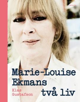 Marie-Louise Ekmans två liv