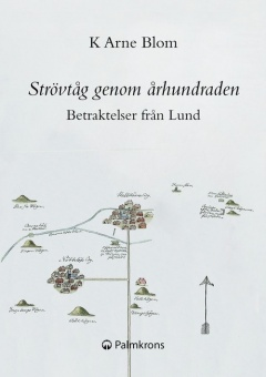 Strövtåg genom århundradena: Betraktelser från Lund