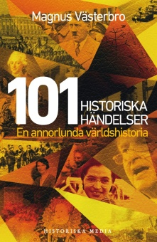 101 historiska händelser: En annorlunda världshistoria