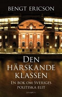 Den härskande klassen: En bok om Sveriges politiska elit