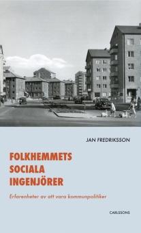 Folkhemmets sociala ingenjörer: Erfarenheter av att vara kommunpolitiker