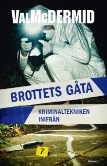 Brottets gåta: Kriminaltekniken inifrån
