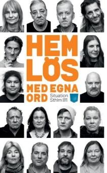 Hemlös med egna ord: Situation Sthlm 2008-2014