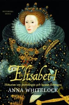 Elisabet I: Historien om drottningen och hennes förtrogna