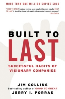 Built to Last: Successful Habits of Visionary Companies (Harper Business Essentials) (3RD ed.)