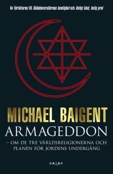 Armageddon - om de tre världsreligionerna och planen för jordens undergång