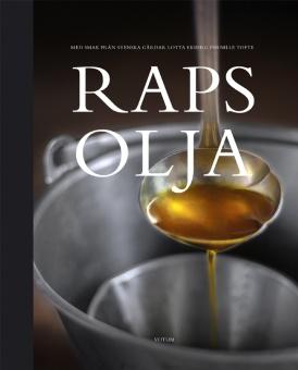 Rapsolja: Med smak från svenska gårdar