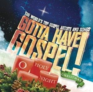 Gotta Have Gospel!: O Holy Night: Christmas
