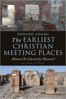 Earliest Christian Meeting Places: Almost Exclusively Houses? (Library of New Testament Studies)
