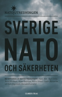 Sverige, Nato och säkerheten - Betänkande av Natoutredningen