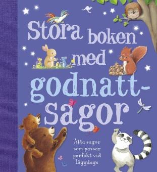 Stora boken med godnattsagor: Åtta sagor som passar perfekt vid läggdags