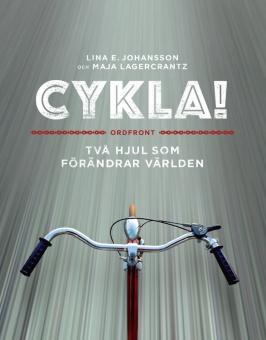 Cykla! Två hjul som förändrar världen