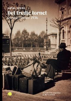 Det tredje tornet: en resa i Italien 1936
