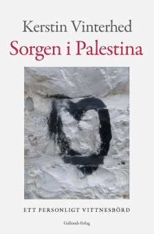 Sorgen i Palestina: Ett personligt vittnesbörd
