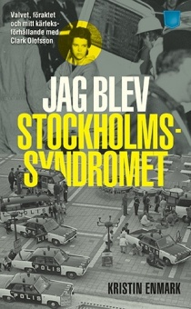 Jag blev Stockholmssyndromet: Valvet, föraktet och mitt kärleksförhållande med Clark Olofsson