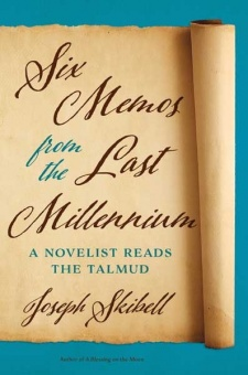 Six Memos from the Last Millennium: A Novelist Reads the Talmud ( Exploring Jewish Arts and Culture )