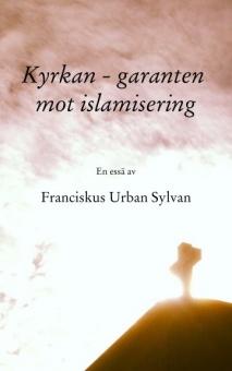 Kyrkan - Garanten Mot Islamisering