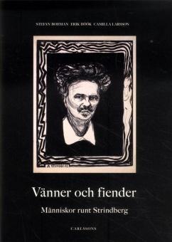 Vänner och fiender: Människor runt Strindberg