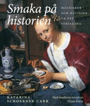 Smaka på historien: Människor och måltider ur det förflutna