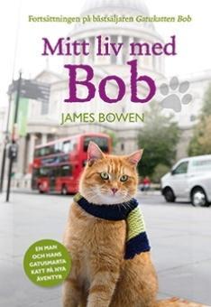 Mitt liv med Bob - Fortsättningen på bästsäljaren Gatukatten Bob