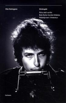 Stickspår: Åtta skäl varför Bob Dylan borde tilldelas Nobelpriset i litteratur