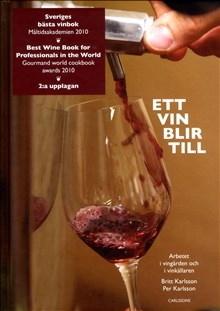 Ett vin blir till: Arbetet i vingården och i vinkällaren